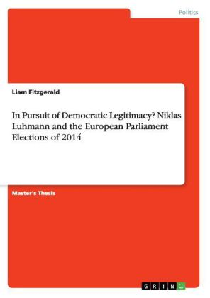 In Pursuit of Democratic Legitimacy? Niklas Luhmann and the European Parliament Elections of 2014 | Dodax.nl