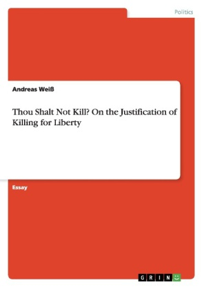 Thou Shalt Not Kill? On the Justification of Killing for Liberty | Dodax.ch