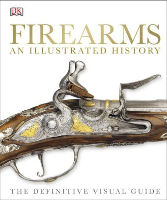 Firearms: An Illustrated History | Dodax.pl
