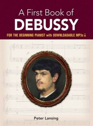 A First Book Of Debussy: For The Beginning Pianist With Downloadable MP3s | Dodax.pl