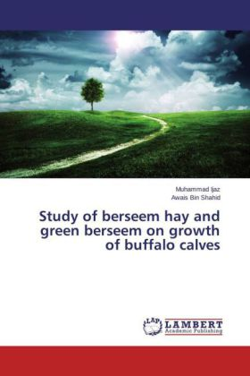 Study of berseem hay and green berseem on growth of buffalo calves | Dodax.at