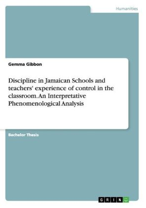 Discipline in Jamaican Schools and teachers' experience of control in the classroom. An Interpretative Phenomenological Analysis | Dodax.co.uk