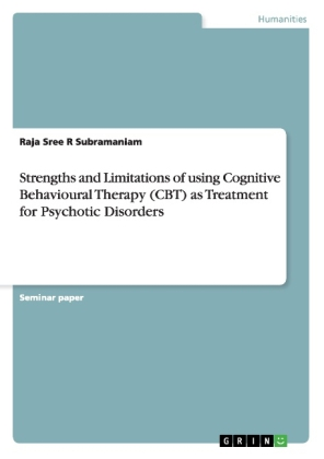 Strengths and Limitations of using Cognitive Behavioural Therapy (CBT) as Treatment for Psychotic Disorders   Dodax.de