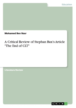 """A Critical Review of Stephan Bax's Article """"The End of CLT"""" 