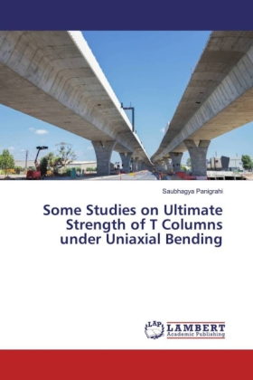 Some Studies on Ultimate Strength of T Columns under Uniaxial Bending | Dodax.ch