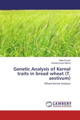 Genetic Analysis of Kernel traits in bread wheat (T. aestivum) | Dodax.at