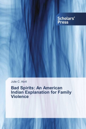 Bad Spirits: An American Indian Explanation for Family Violence | Dodax.ch