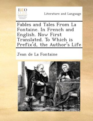 Fables and tales from La Fontaine. In French and English. Now first translated. To which is prefix'd, the author's life. | Dodax.pl