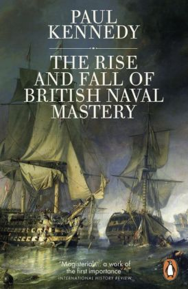 The Rise and Fall of British Naval Mastery | Dodax.at