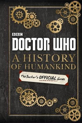 Doctor Who: A History of Humankind: The Doctors Official Guide | Dodax.ch