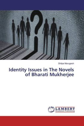 Identity Issues in The Novels of Bharati Mukherjee | Dodax.fr