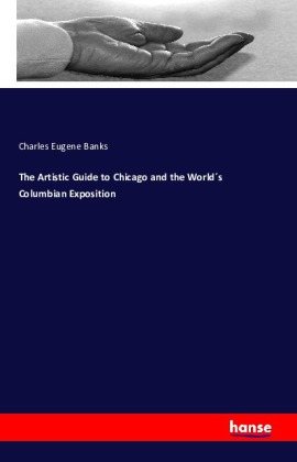 The Artistic Guide to Chicago and the World's Columbian Exposition | Dodax.ch