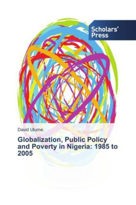 Globalization, Public Policy and Poverty in Nigeria: 1985 to 2005 | Dodax.ch