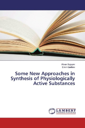 Some New Approaches in Synthesis of Physiologically Active Substances | Dodax.at