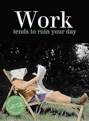Work - tends to ruin your day | Dodax.at