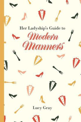 Her Ladyship's Guide to Modern Manners | Dodax.ch
