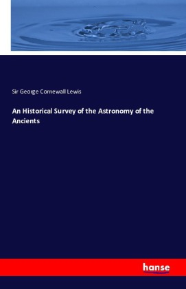 An Historical Survey of the Astronomy of the Ancients | Dodax.de