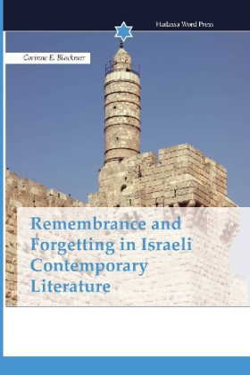 Remembrance and Forgetting in Israeli Contemporary Literature | Dodax.at