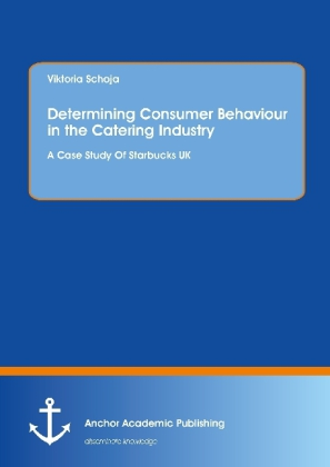 Determining Consumer Behaviour in the Catering Industry. A Case Study Of Starbucks UK | Dodax.de