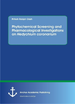 Phytochemical Screening and Pharmacological Investigations on Hedychium coronarium | Dodax.es