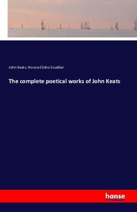 The complete poetical works of John Keats | Dodax.at