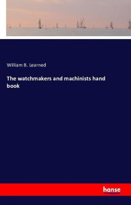 The watchmakers and machinists hand book | Dodax.co.uk