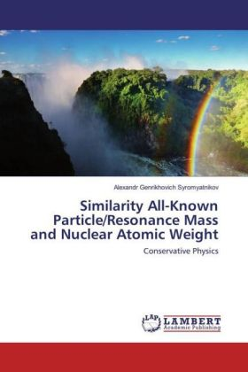 Similarity All-Known Particle/Resonance Mass and Nuclear Atomic Weight | Dodax.at