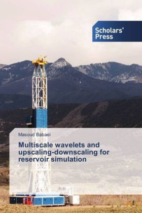 Multiscale wavelets and upscaling-downscaling for reservoir simulation | Dodax.ch