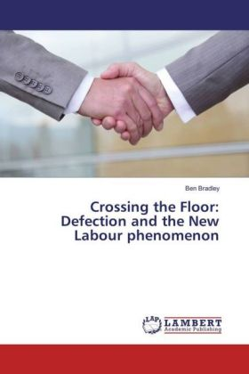 Crossing the Floor: Defection and the New Labour phenomenon | Dodax.de