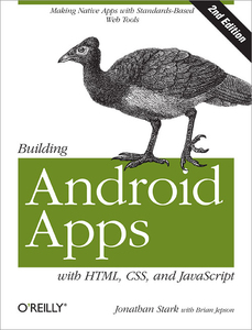O'Reilly Building Android Apps with HTML, CSS, and JavaScript, 2nd Edition | Dodax.pl