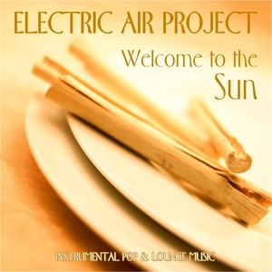 Electric Air Project - Welcome To The Sun | Dodax.at