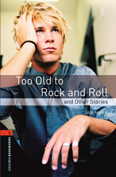 Oxford Bookworms Library / 7. Schuljahr, Stufe 2 - Too Old to Rock and Roll and Other Stories | Dodax.nl