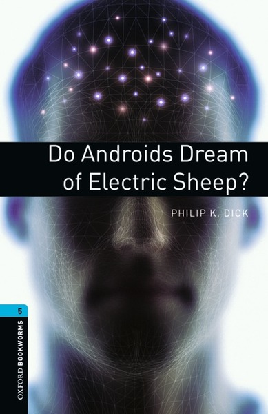 Oxford Bookworms Library / 10. Schuljahr, Stufe 2 - Do Androids Dream of Electric Sheep? | Dodax.ch