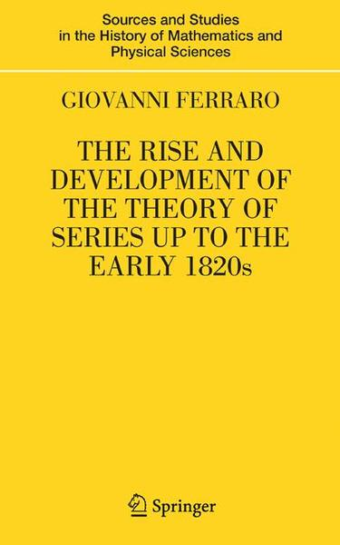 The Rise and Development of the Theory of Series up to the Early 1820s | Dodax.ch