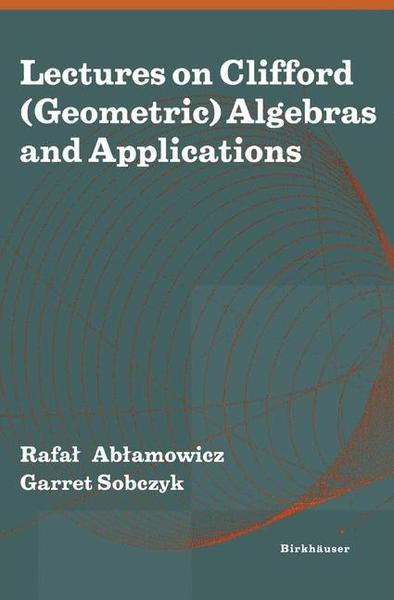 Lectures on Clifford (Geometric) Algebras and Applications | Dodax.pl