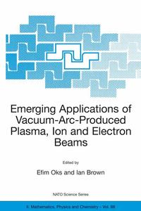 Emerging Applications of Vacuum-Arc-Produced Plasma, Ion and Electron Beams   Dodax.ch
