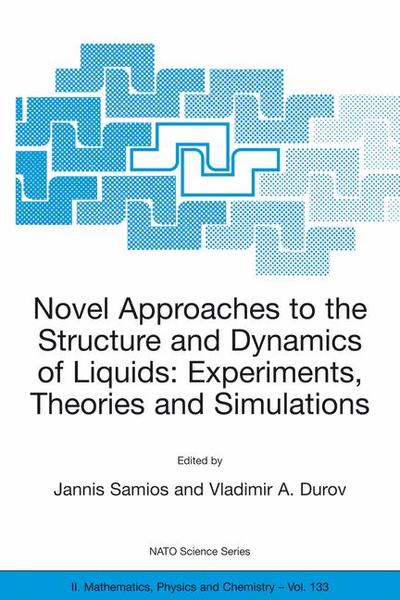 Novel Approaches to the Structure and Dynamics of Liquids: Experiments, Theories and Simulations | Dodax.at