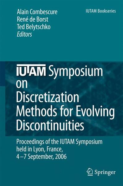 IUTAM Symposium on Discretization Methods for Evolving Discontinuities | Dodax.ch