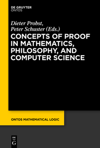 Concepts of Proof in Mathematics, Philosophy, and Computer Science | Dodax.ch