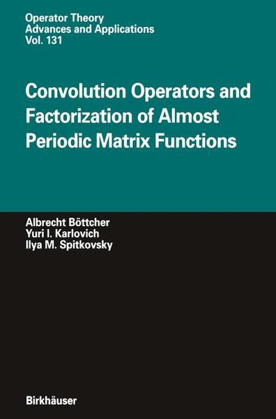 Convolution Operators and Factorization of Almost Periodic Matrix Functions | Dodax.pl
