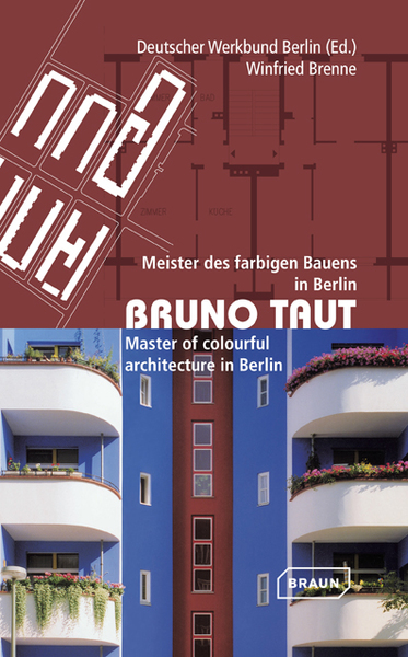 Bruno Taut. Master of colurful architecture in Berlin | Dodax.at