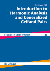 Introduction to Harmonic Analysis and Generalized Gelfand Pairs   Dodax.at