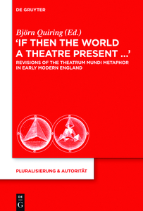 """""""If Then the World a Theatre Present..."""" 