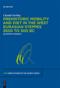 Prehistoric Mobility and Diet in the West Eurasian Steppes 3500 to 300 BC   Dodax.pl