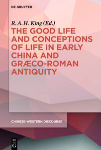 The Good Life and Conceptions of Life in Early China and Graeco-Roman Antiquity | Dodax.pl