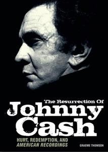 The Resurrection of Johnny Cash: Hurt, Redemption, and American Recordings | Dodax.pl