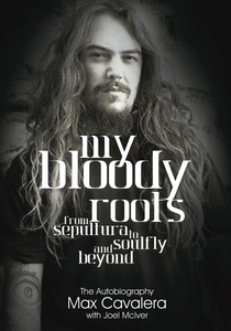 My Bloody Roots. From Sepultura to Soulfly and Beyond: The Autobiography | Dodax.ch