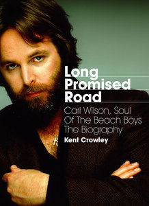 Long Promised Road: Carl Wilson, Soul of the Beach Boys - The Biography. | Dodax.de