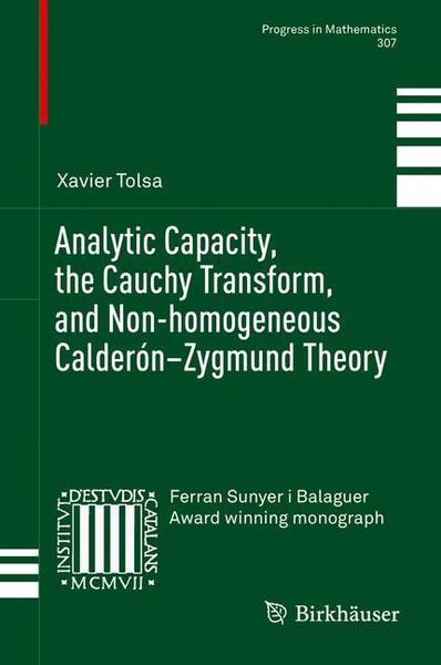 Analytic Capacity, the Cauchy Transform, and Non-homogeneous Calderón–Zygmund Theory | Dodax.pl