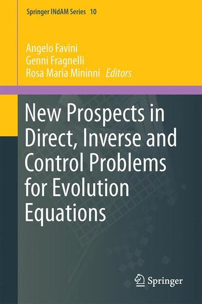 New Prospects in Direct, Inverse and Control Problems for Evolution Equations | Dodax.ch